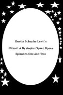 Nitsud: A Dystopian Space Opera (Episodes One and Two)