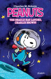 Peanuts: The Beagle Has Landed【電子書籍】[ Charles M. Schulz ]