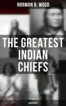 The Greatest Indian Chiefs: Biographies