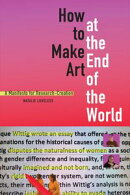 How to Make Art at the End of the World