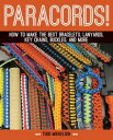 Paracord!How to Make the Best Bracelets, Lanyards, Key Chains, Buckles, and More...