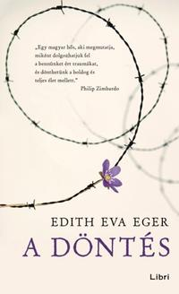 A d?nt?s【電子書籍】[ Edith Eva Eger ]