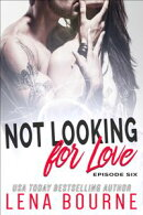 Not Looking for Love: Episode Six
