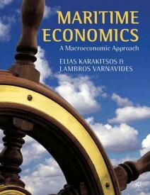 Maritime EconomicsA Macroeconomic Approach【電子書籍】[ E. Karakitsos ]