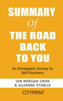 Summary of The Road Back to You: An Enneagram Journey to Self-Discovery