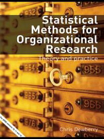 Statistical Methods for Organizational ResearchTheory and Practice【電子書籍】[ Chris Dewberry ]