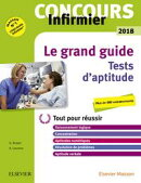 Le grand guide. Tests d'aptitude. Concours Infirmier 2018