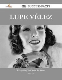 Lupe V?lez 113 Success Facts - Everything you need to know about Lupe V?lez【電子書籍】[ Robin Cole ]
