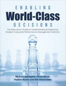 Enabling World-Class Decisions: The Executive's Guide to Understanding & Deploying Modern Corporate Perform…