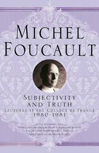 Subjectivity and TruthLectures at the Coll?ge de France, 1980-1981【電子書籍】[ Michel Foucault ]