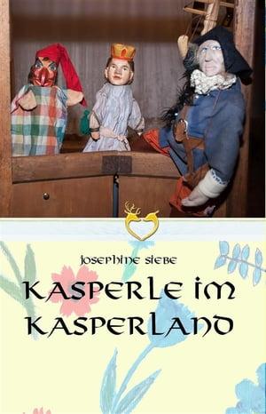 Kasperle im Kasper-Land【電子書籍】[ Josephine Siebe ]