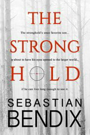 The Stronghold【電子書籍】[ Sebastian Bendix ]