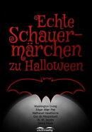 Echte Schauermärchen zu Halloween