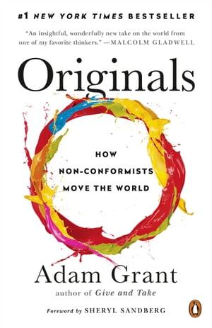 OriginalsHow Non-Conformists Move the World【電子書籍】[ Adam Grant ]