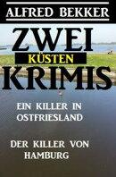Zwei Küsten-Krimis: Ein Killer in Ostfriesland / Der Killer von Hamburg