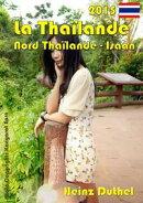 La Thaïlande - Nord Thaïlande - Isaan