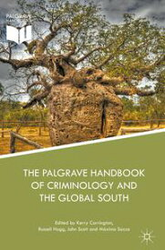 The Palgrave Handbook of Criminology and the Global South【電子書籍】