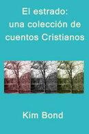 El estrado: una colección de cuentos Cristianos