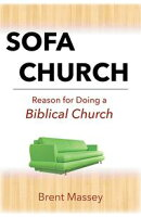Sofa Church: Reason for Doing a Biblical House Church