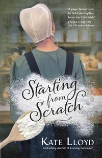 Starting from Scratch【電子書籍】[ Kate Lloyd ]
