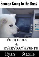 Your Idols & Everyday Events: Snoopy Going to the Bank