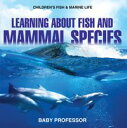 Learning about Fish and Mammal Species | Children's Fish & Marine Life【電子書籍】[ Ba...
