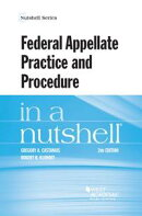 Federal Appellate Practice and Procedure in a Nutshell