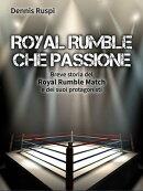 Royal Rumble che passione