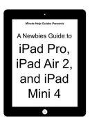 A Newbies Guide to iPad Pro, iPad Air 2 and iPad Mini 3 (Or Any iPad with iOS 9)