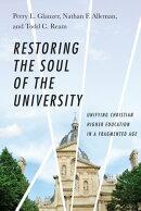 Restoring the Soul of the University