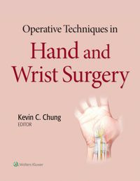 Operative Techniques in Hand and Wrist Surgery