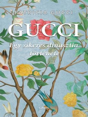 Gucci【電子書籍】[ Patricia Gucci ]