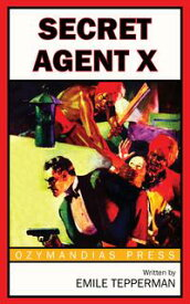 Secret Agent X【電子書籍】[ Emile Tepperman ]