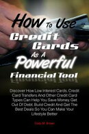 How To Use Credit Cards As A Powerful Financial Tool
