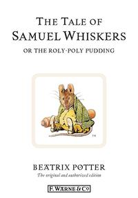 The Tale of Samuel Whiskers or the Roly-Poly Pudding【電子書籍】[ Beatrix Potter ]