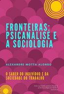 FRONTEIRAS: PSICANÁLISE E A SOCIOLOGIA