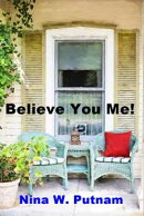 Believe You Me!