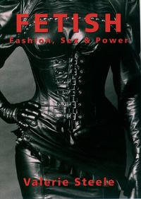 FetishFashion, Sex & Power【電子書籍】[ Valerie Steele ]