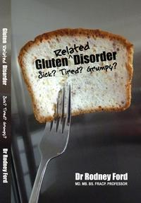 Gluten-Related Disorder: Sick? Tired? Grumpy?【電子書籍】[ Rodney Ford ]