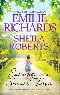 Summer in a Small TownAn Anthology【電子書籍】[ Sheila Roberts ]
