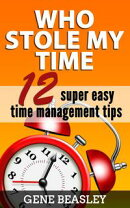 Who Stole My Time: 12 Super Easy Time Management Tips