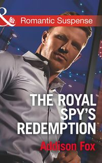 TheRoyalSpy'sRedemption(Mills&BoonRomanticSuspense)(DangerousinDallas,Book4)