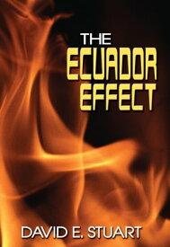 The Ecuador Effect【電子書籍】[ David Stuart ]