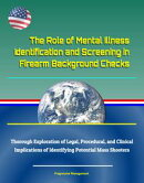 The Role of Mental Illness Identification and Screening in Firearm Background Checks: Thorough Exploration o…