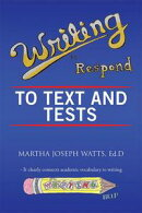 Writing to Respond to Text and Tests