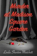 Murder at Madison Square Garden