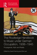 The Routledge Handbook to Music under German Occupation, 1938-1945