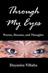 ThroughMyEyesPoems,Dreams,andThoughts