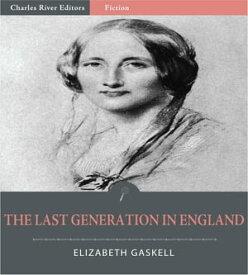 The Last Generation in England【電子書籍】[ Elizabeth Gaskell ]