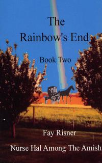 The Rainbow's End【電子書籍】[ Fay Risner ]
